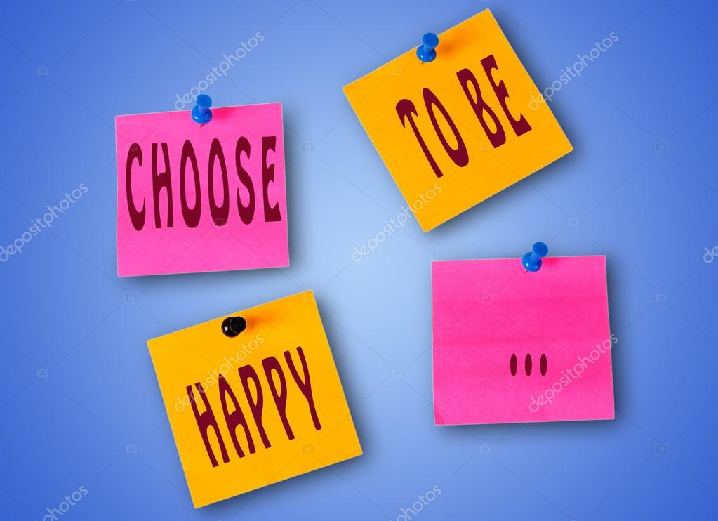 Words Choose to be happy