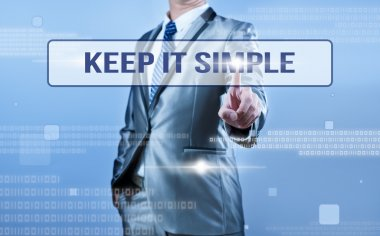 businessman making decision on keep it simple