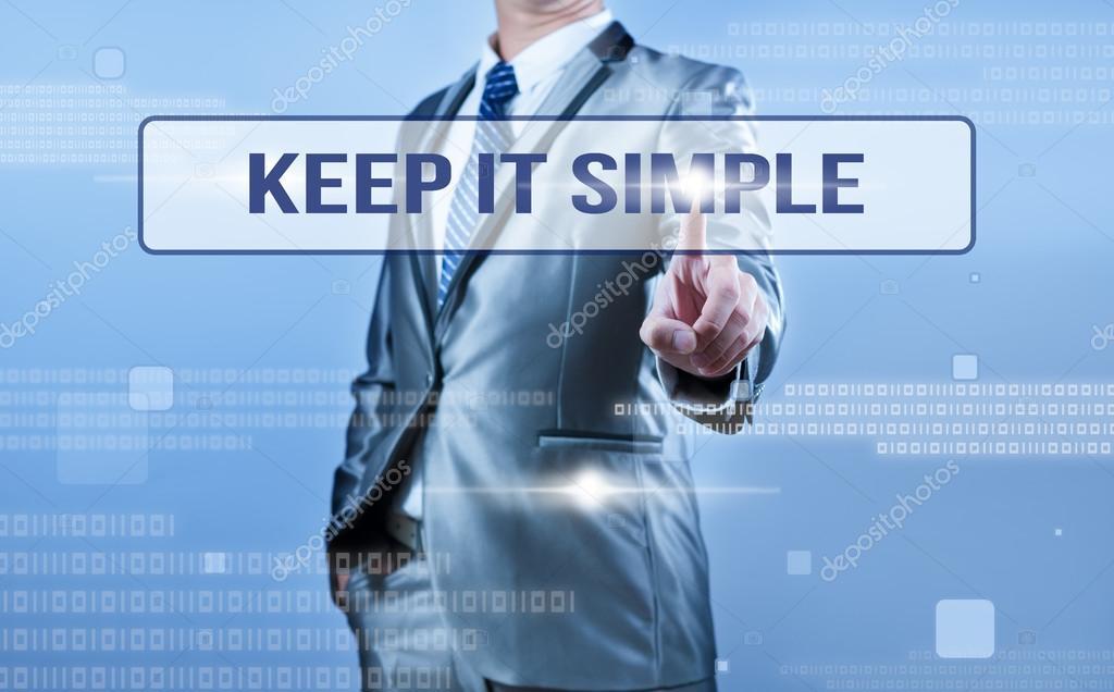 businessman making decision on keep it simple