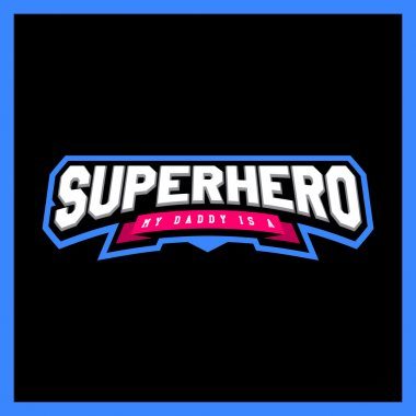 Super hero power full typography, t-shirt graphics