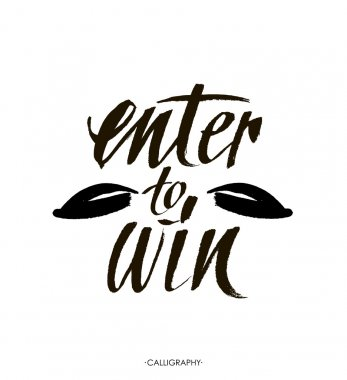 Enter to win. Giveaway banner for social media contests and promotions. Vector brush hand lettering  on white background. Modern brush  calligraphy style.