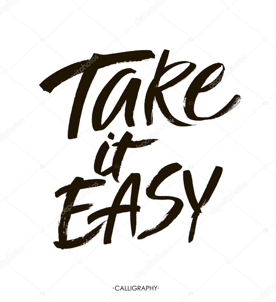 Shirt design easy - Take It Easy Hand Drawn Typography Poster T Shirt Hand Lettered Calligraphic Design