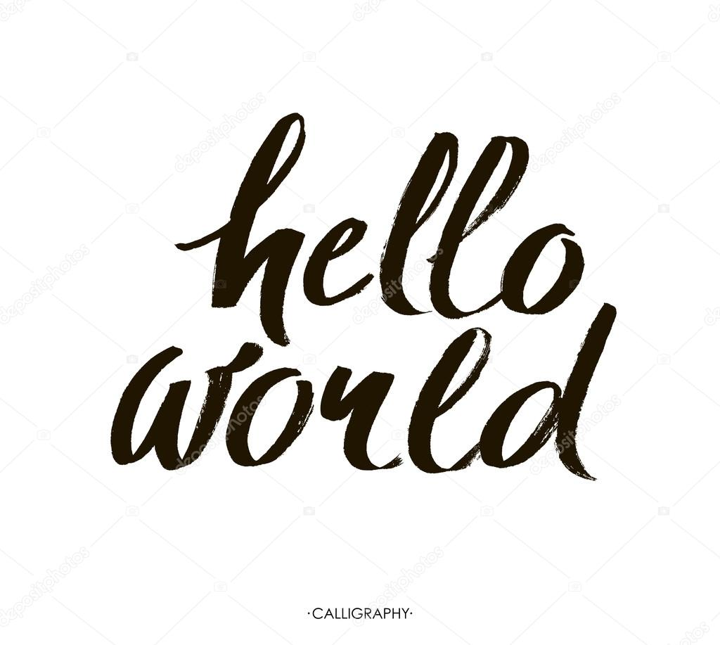317af39b8e4236 Hello world. Modern calligraphy text, handwritten with brush and black ink,  isolated on white background. Vector banner design for new blogs, social  media, ...