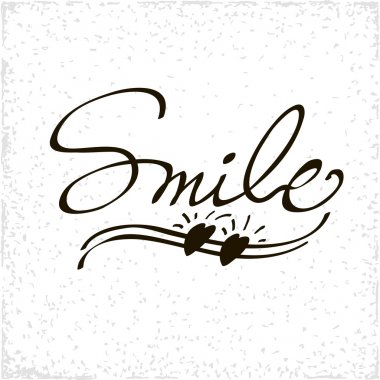 Hand drawn  stylish typographic poster design with inscription  smile. Used for greeting cards.