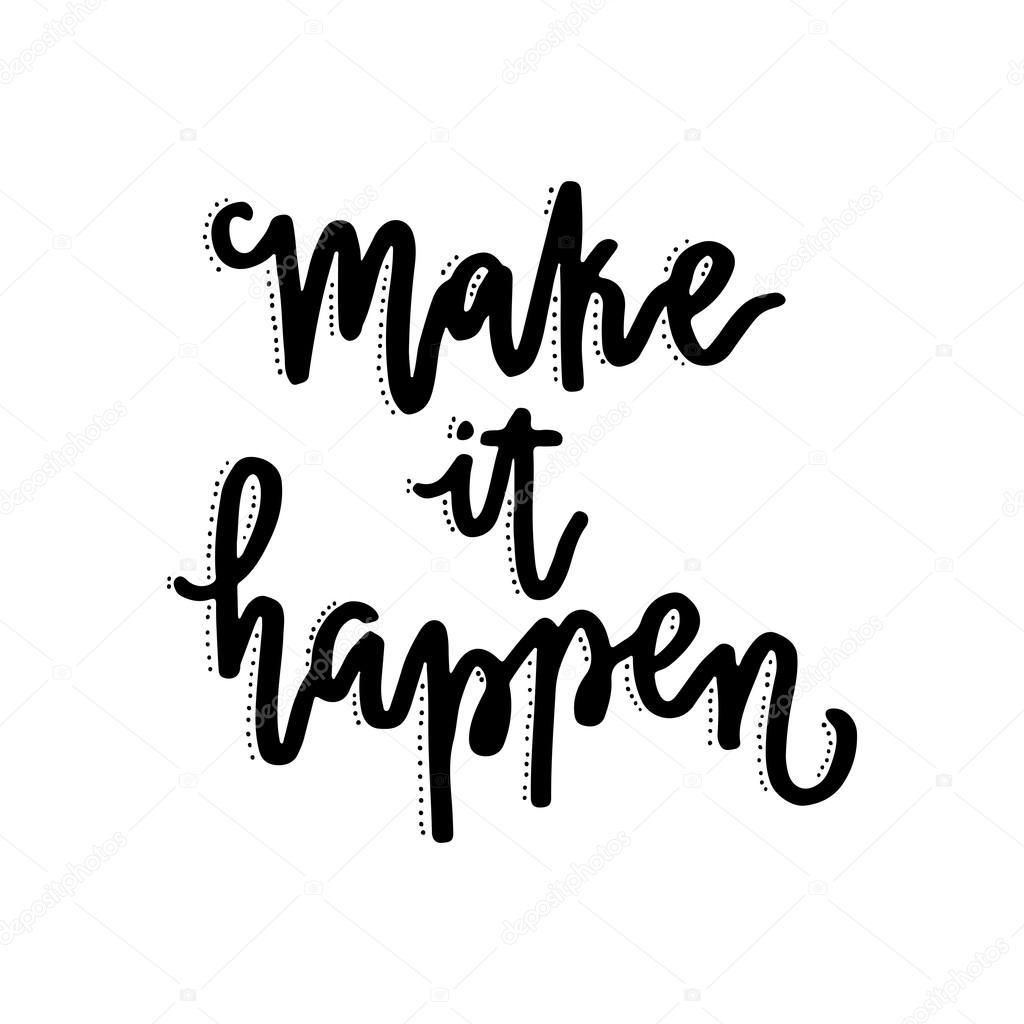 Make It Happen >> Phrase Make It Happen Stok Vektor C Favetelinguis199 118355064
