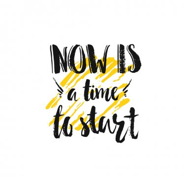 Now is a time to start quote