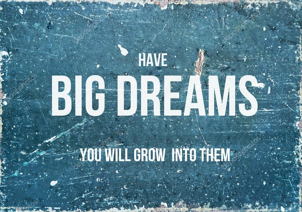 Motivational Quote On Rustic Background HAVE BIG DREAMS U2014 Stock Photo  #58117017