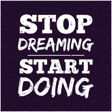 Vector modern design hipster illustration with phrase Stop dreaming start doing