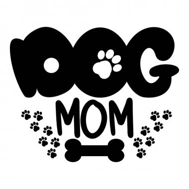 Cute cartoon print text Dog mom, decorated with paw marks, bone isolated on white background. Silhouette, monochrome stock vector illustration.