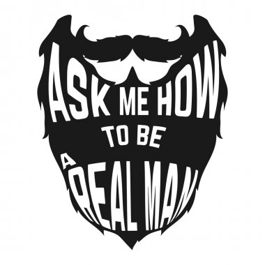 Black Beard silhouette with concept phrase inside How to be a real man on white background