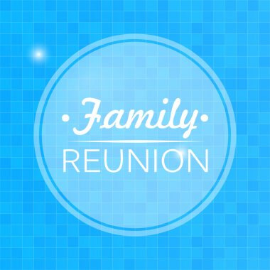 Quote, inspirational poster, typographical design, family reunion, blurred blue background. Vector illustration clip art vector