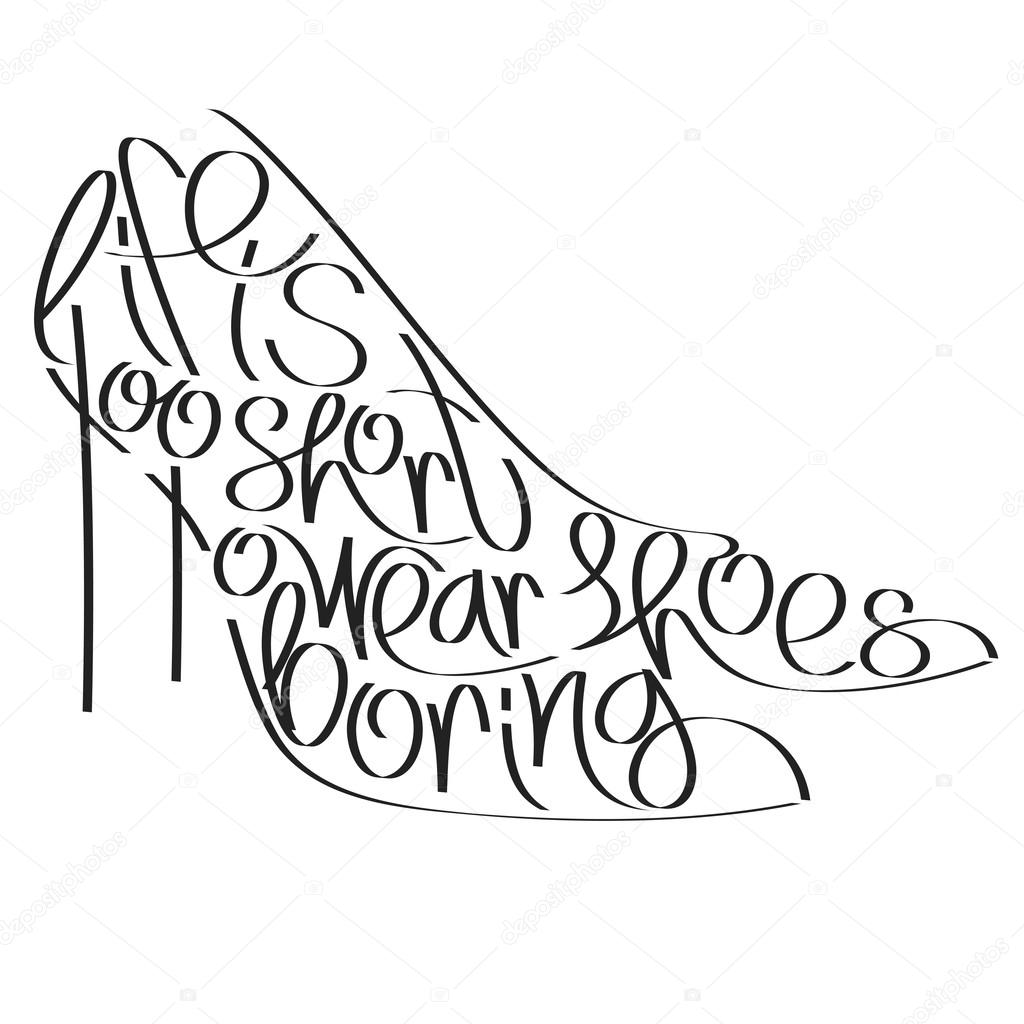2891101c7 Fashion quote in pumps silhouette: life is too short to wear boring shoes —  Stock