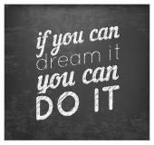 Fényképek Ha álom, hogy meg tudod csinálni - Retro kalligrafikus motivációs Vintage stílusban