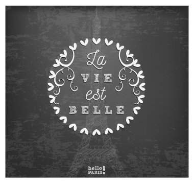 La Vie est Belle Design Element  in Vintage Style on Chalkboard