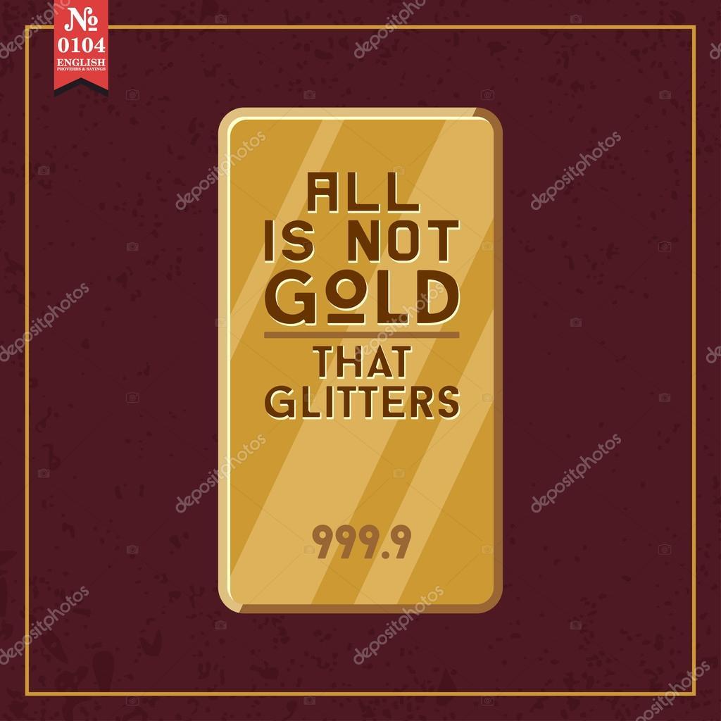 Es Ist Nicht Alles Gold Was Glänzt Stockvektor