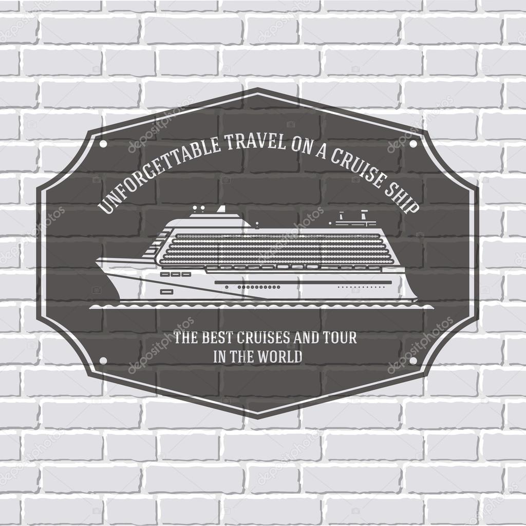 Travel colored logo or label template  with blurred background on brick wall. Vector illustration of a cruise ship isolated icons for your product or design, web and mobile applications with text.