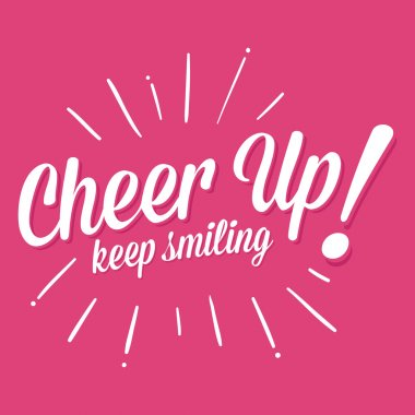 Cheer Up Typography Lettering