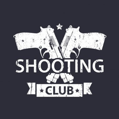 Shooting Club, grunge emblem with crossed pistols