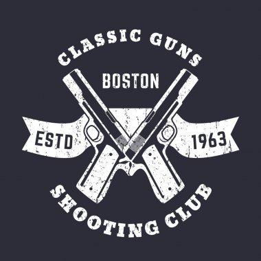 Classic Guns grunge emblem with crossed, pistols, guns
