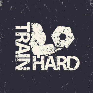 train hard emblem, grunge sign, gym t-shirt print