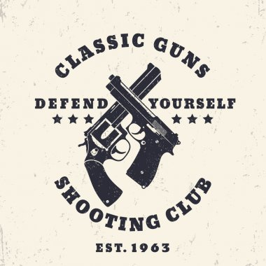 classic guns grunge emblem, print with crossed pistol and revolver