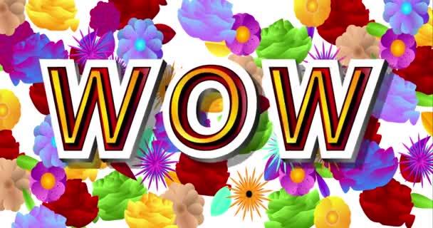 Schöner Schriftzug Wort WOW. 4k animiert mit bunten Blumen auf dem Hintergrund. Videoclip helle Zeichentrickanimation.