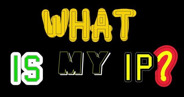 Was ist meine IP-Frage, Text. Suchen Sie nach Ihrer digitalen Adresse. Abstrakte wechselnde Wörter auf schwarzem Hintergrund. 4k animierte Zeichentrickfilme.