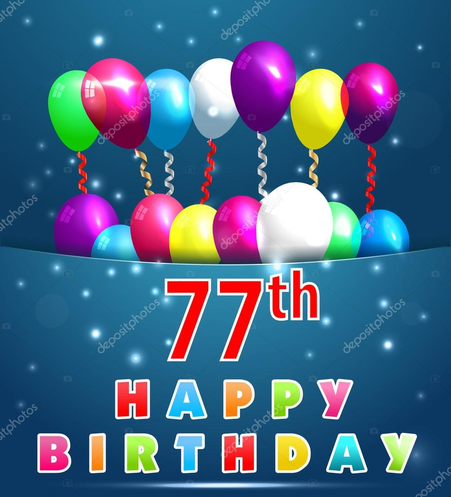 77 Year Happy Birthday Card With Balloons And Ribbons 77th