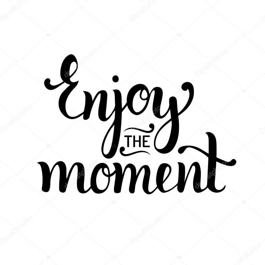 enjoy the moment typography poster stock vector vladayoung
