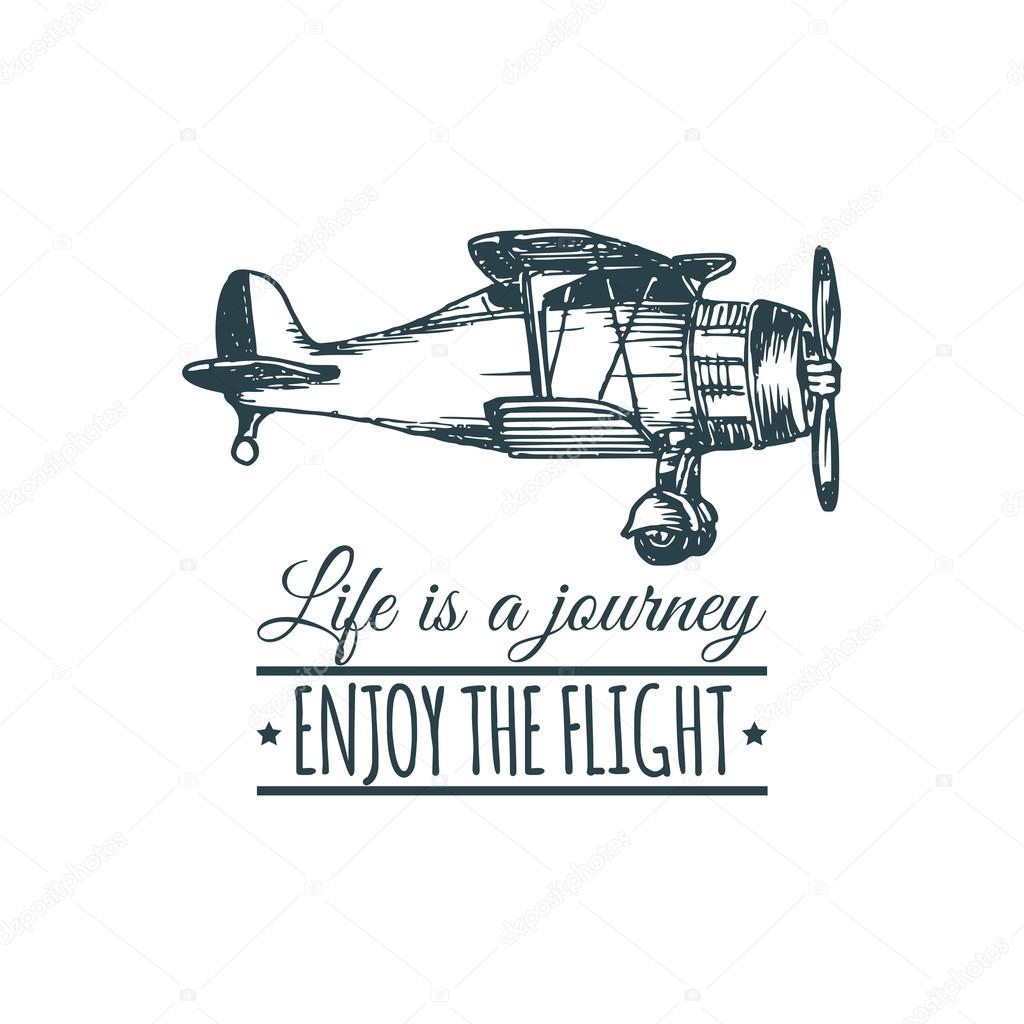 Life Is A Journey Enjoy The Flight Vector Typographic Poster Vintage Airplane Logo Retro Hand Sketched Biplane Illustration Aviation Banner