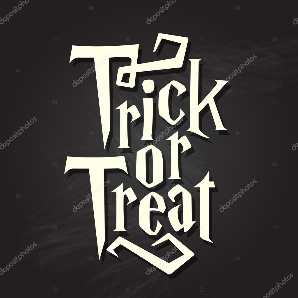 Trick or treat halloween quote on black chalkboard background