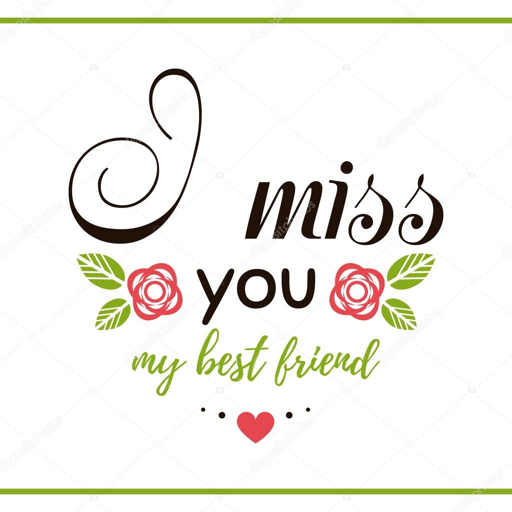 I Miss You My Friend Stock Vector Your Solution 116986796