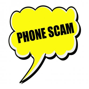 Phone scam black stamp text on yellow Speech Bubble