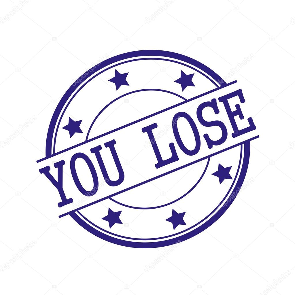 you lose blue black stamp text on blue black circle on a white