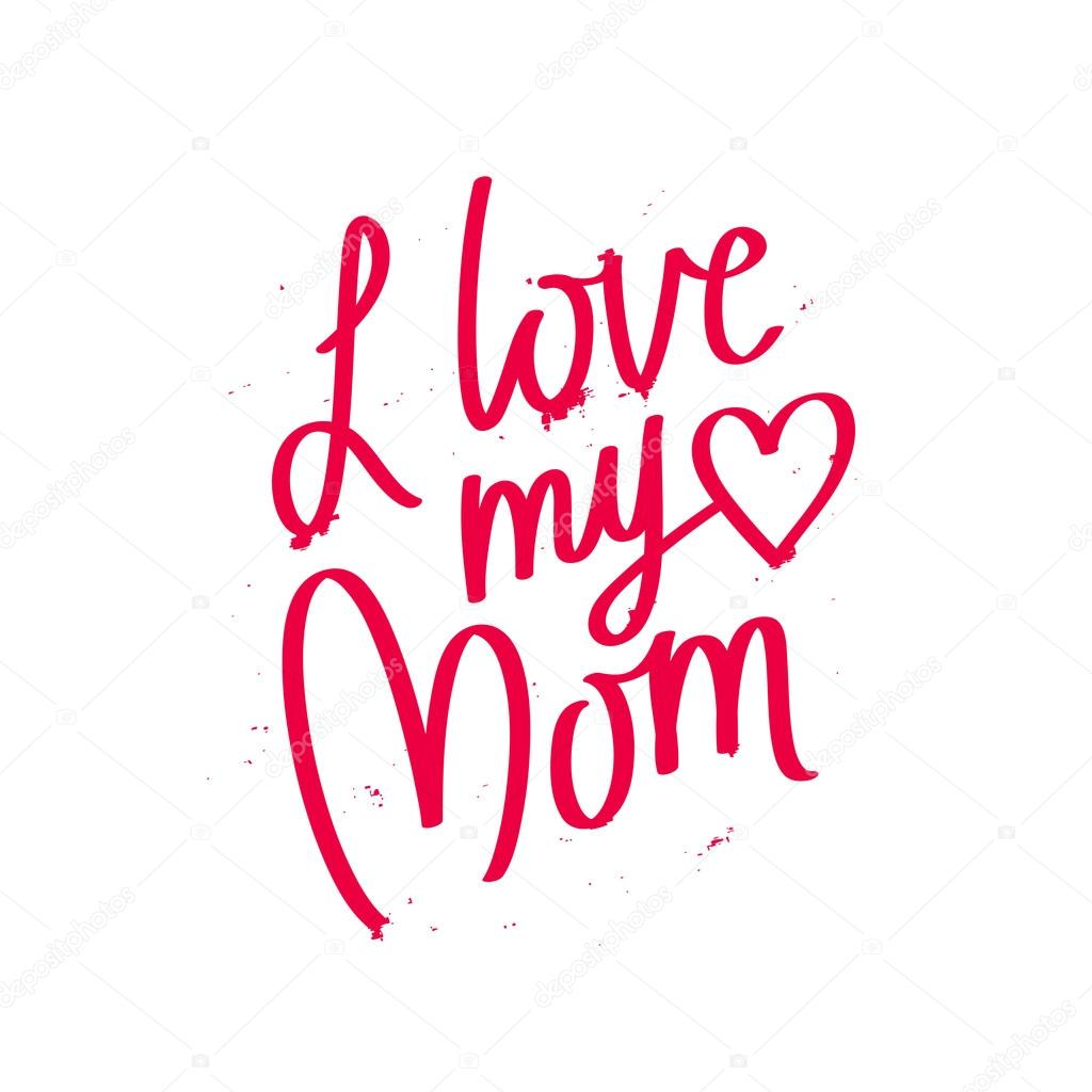 Quote I Love My Mom Stock Vector Chekat 103702552