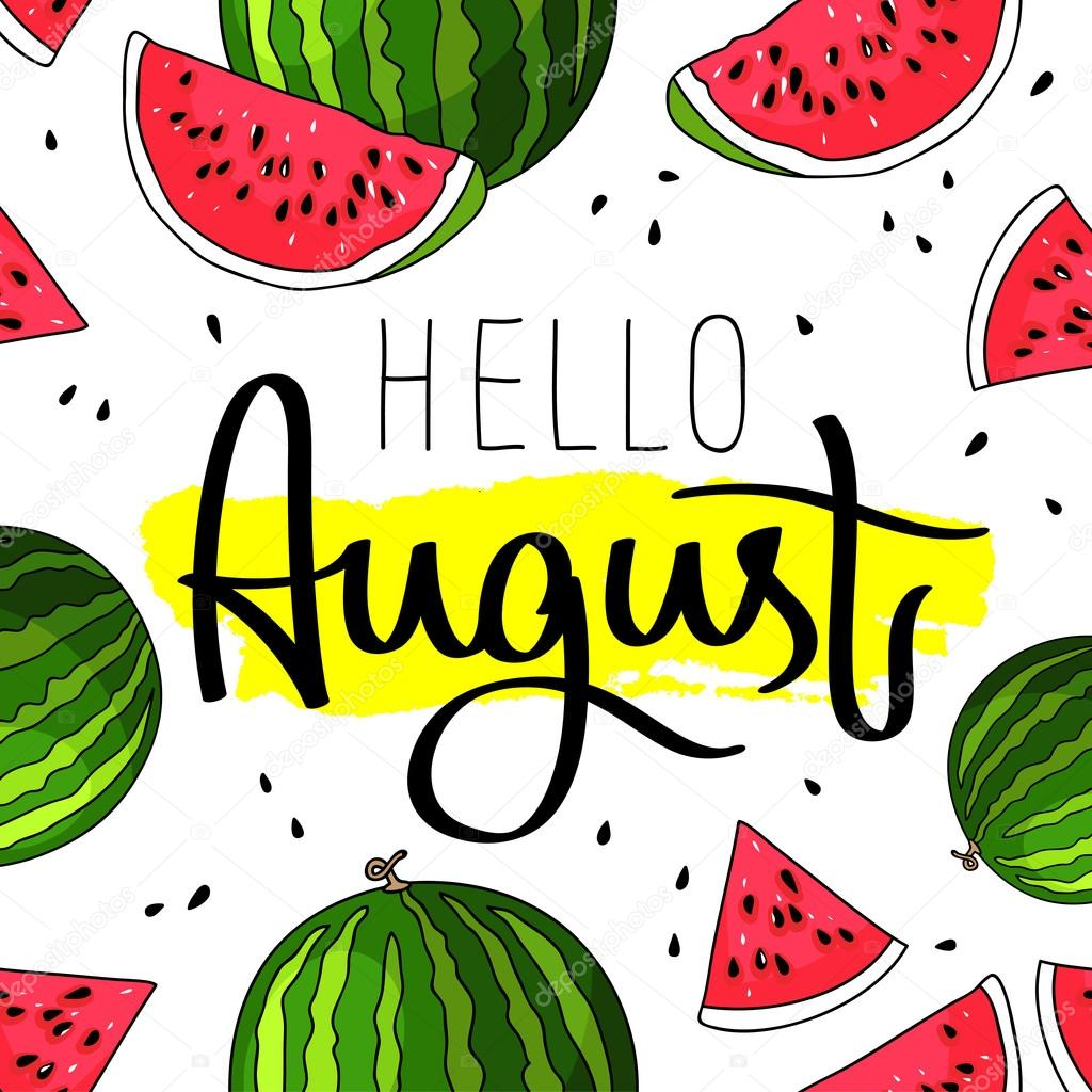 Hello August. Fashionable Calligraphy. Vector Illustration On White  Background With A Smear Of Yellow Ink. Beautiful Summer Watermelon  Background.