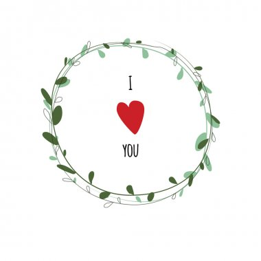 I love you. Heart and wreath. Valentine's Day card cover design.