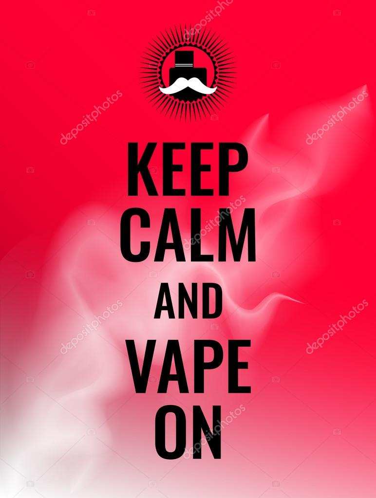 Keep calm and vape on. Poster or banner about vaping with hipster mustache  logo —