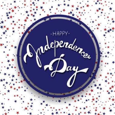 Happy Independence Day. Hand drawn lettering on abstract background in american flag's colors