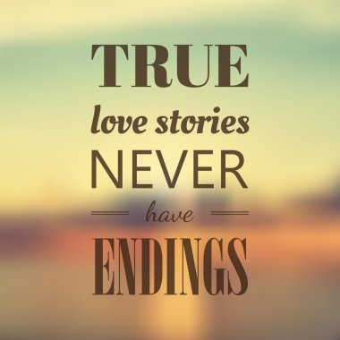 True love story never have endings