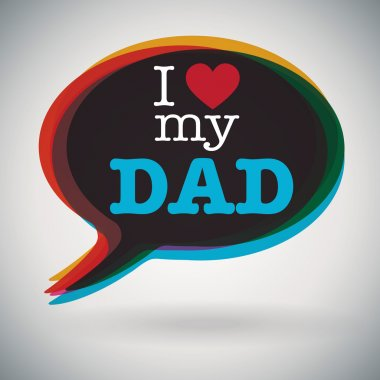 Speech bubble - I Love My Dad
