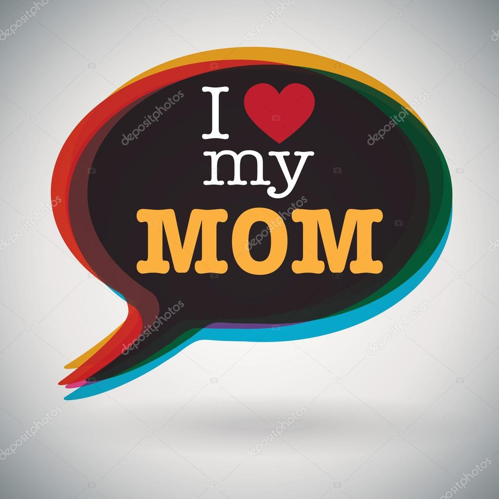 Speech bubble - I Love My Mother — Stock Vector