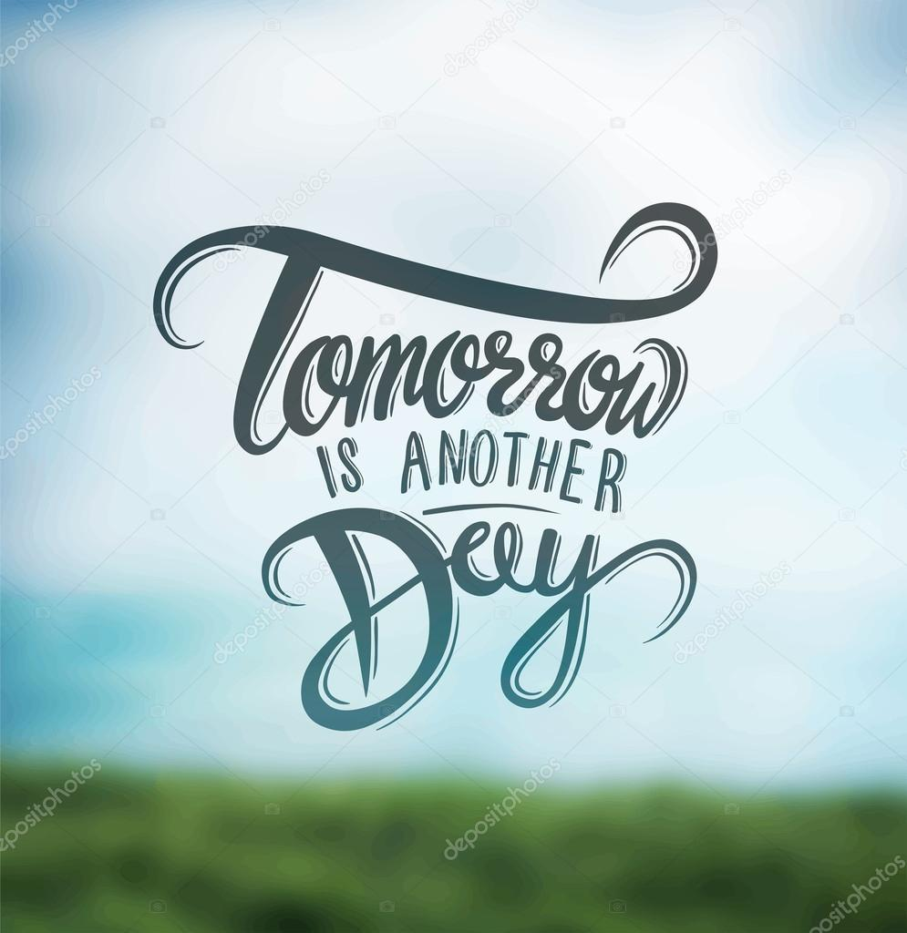 tomorrows another day essay Tomorrow's another day lyrics by mxpx: i don't want to let my life fly by / do you ever stop, stop to wonder why / and time flies by.