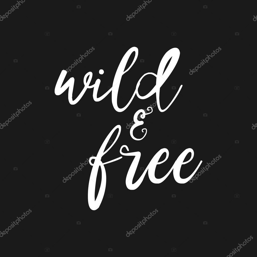 T shirt design inspiration typography - Wild And Free Hand Drawn Inspirational Quote Vector Isolated Typography Design Element Brush Lettering Quote Good For Posters T Shirt