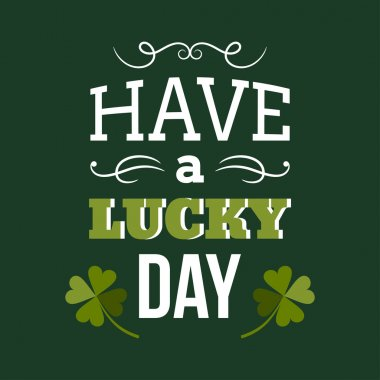 St. Patricks Day card design. Vintage holiday badge design. Have a lucky day