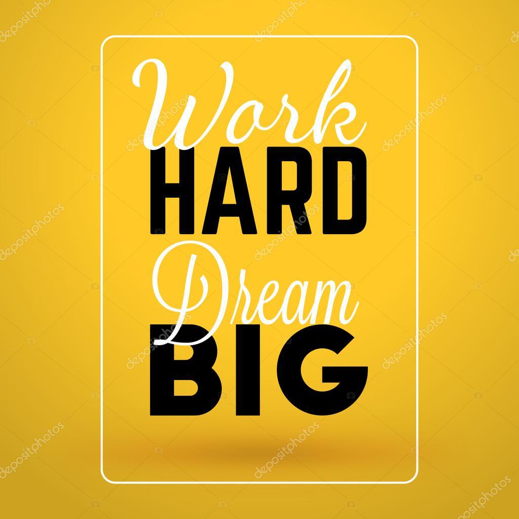 Motivational Typographic Quote Work Hard Dream Big Vector