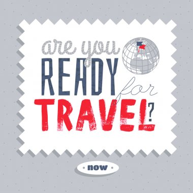 Are you ready for travel