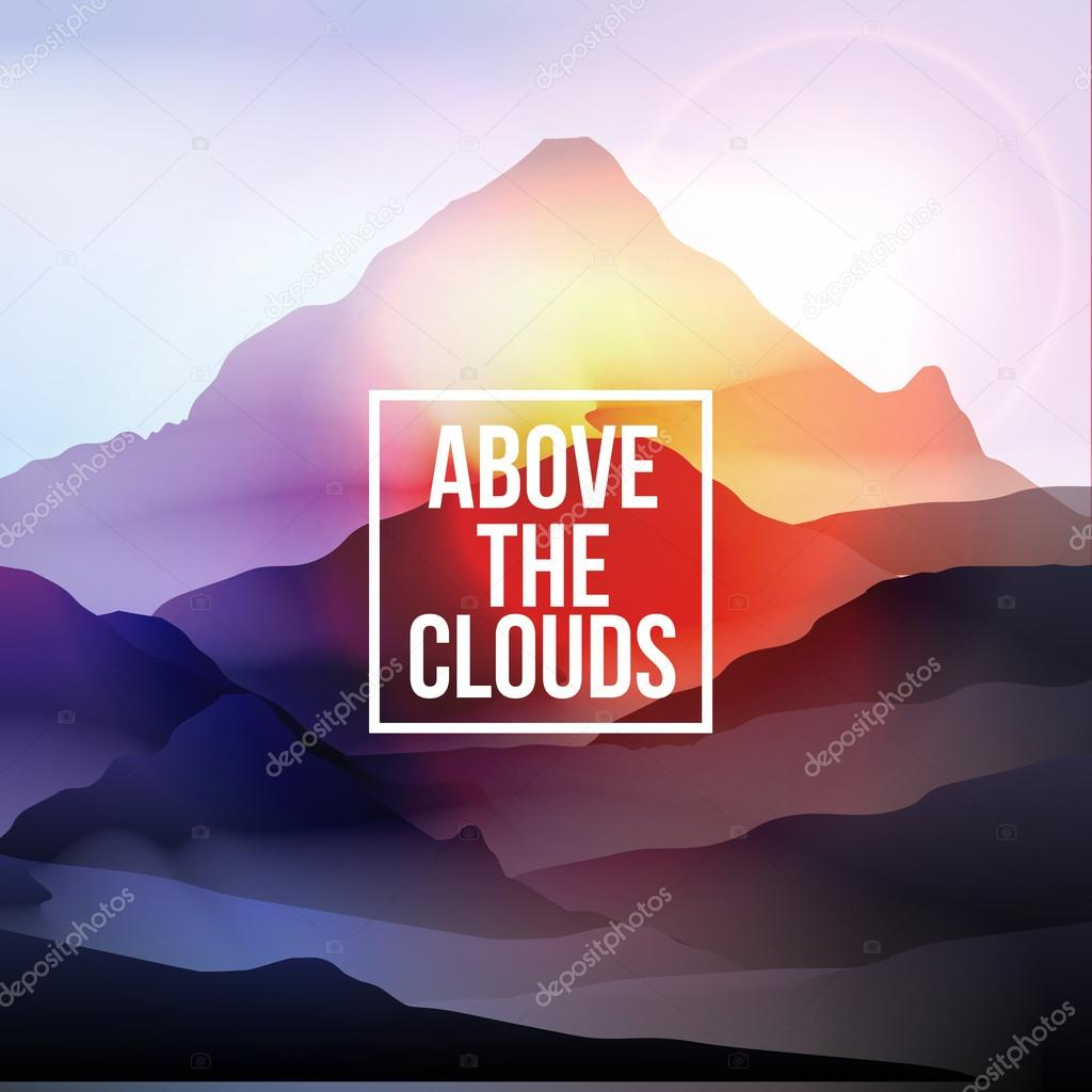 Above the Clouds Motivational Quote on Mountain Background - Vector Illustration
