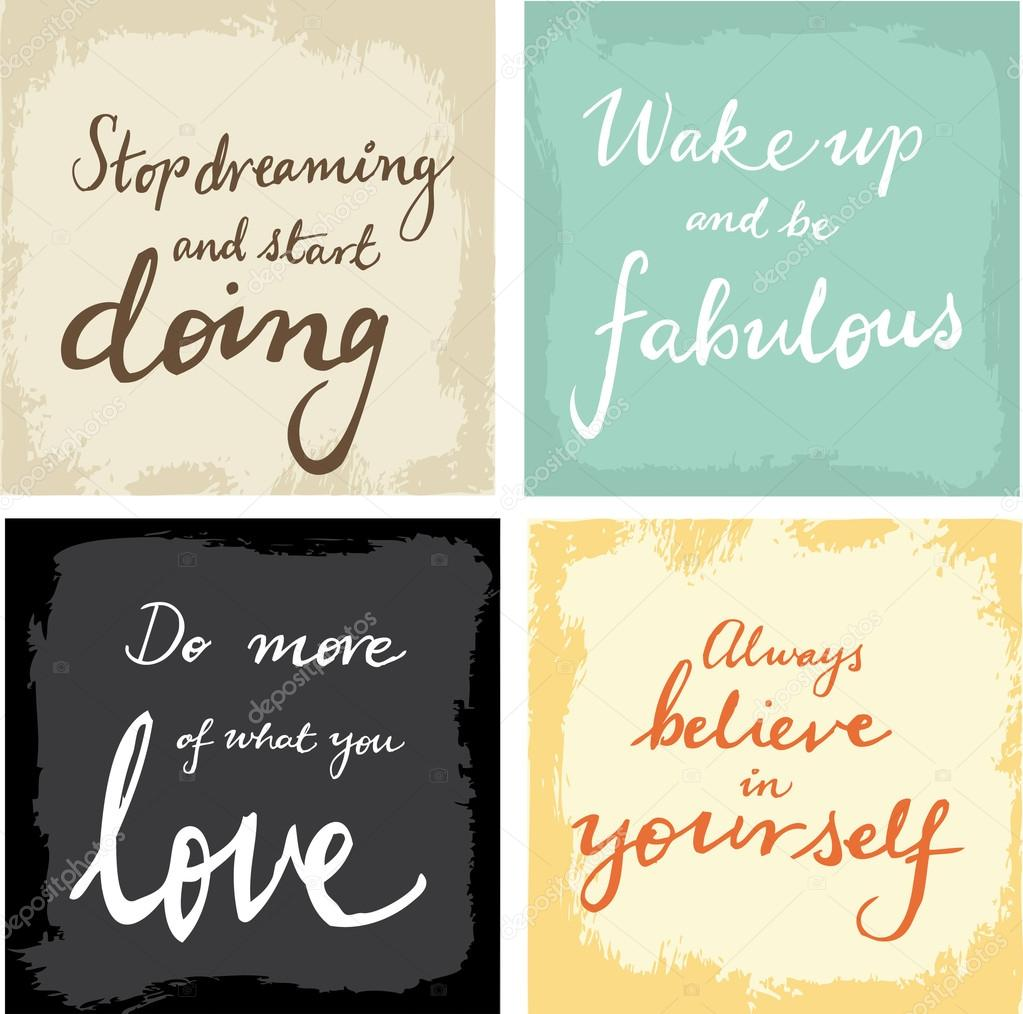 4 hand written inspirational typographic words quotes on grunge background believe in yourself do what you love wake up and be fabulous stop dreaming