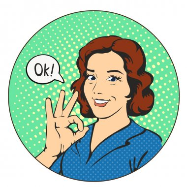 Woman says okay  in the circle  pop art comics retro style illustration